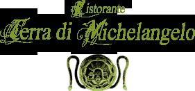 Ristorante Terra di Michelangelo in Toscana